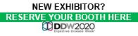 New Exhibitor? Reserve Your Booth Here. DDW2020